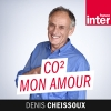 Podcast Co2 mon amour France Inter avec Denis Cheissoux