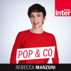 Podcast Pop and Co France Inter avec Rebecca Manzoni