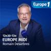 Europe 1 podcast Europe 1 Midi avec Romain Desarbres