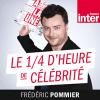 France Inter podcast Le quart d'heure de célébrité avec Frédéric Pommier