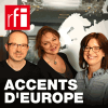 RFI podcast Accents d'Europe avec Catherine Rolland, Frédérique et Lebel Laurent Berthault