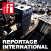 RFI podcast Reportage International RFI