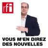 RFI podcast Vous m'en direz des nouvelles avec Jean-François Cadet