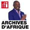 RFI podcast Archives d'Afrique avec  Alain Foka