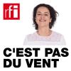 RFI podcast C'est pas du vent avec Anne-Cécile Bras