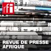 RFI podcast Revue de presse Afrique avec Frédéric Couteau ou Norbert Navarro