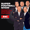 Podcast RMC Super Football Show