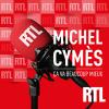 RTL podcast Ça va Beaucoup Mieux avec Michel Cymes