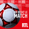 Podcast On refait le match RTL avec Denis Balbir, Sylvain Charley