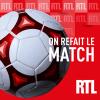 Podcast On refait le match RTL avec Christian Ollivier