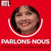 RTL podcast Parlons-Nous avec Caroline Dublanche