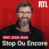 Podcast RTL Stop ou Encore avec Éric Jean-Jean