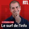 RTL podcast Le surf de l'info avec Cyprien Cini