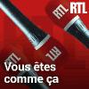 RTL podcast Vous êtes comme ça