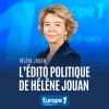 Europe1 podcast L'édito politique de Hélène Jouan