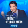 Europe 1 podcast Le débat d'Europe Matin avec Patrick Cohen
