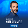 Europe1 podcast Noël s'en mêle avec Matthieu Noël