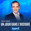 Europe1 podcast Un jour dans l'Histoire de Franck Ferrand