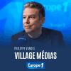 Europe 1 podcast Village médias avec Philippe Vandel