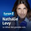 Europe 1 podcast Le débat des grandes voix avec Nathalie Levy