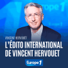 Europe1 podcast L'édito international avec Vincent Hervouët