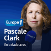Europe 1 podcast en balade avec par Pascale Clark