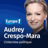 Podcast Europe 1 L'interview politique par Audrey Crespo-Mara