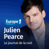 Europe 1 podcast Le journal de la nuit avec Julien Pearce