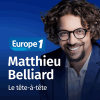 Europe 1 podcast Le tête-à-tête avec Matthieu Belliard