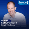 Europe 1 podcast Europe Matin - 7h-9h avec Dimitri Pavlenko