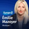 Europe 1 podcast Musique ! avec Émilie Mazoyer