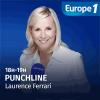 Europe 1 podcast Punchline avec Laurence Ferrari