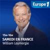Europe 1 podcast Samedi en France avec William Leymergie
