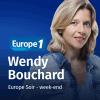 Europe 1 podcast Le grand journal du soir Week-end avec Wendy Bouchard