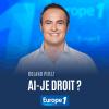 Europe 1 podcast Ai-je le droit avec Roland Perez