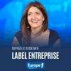 Europe 1 podcast Label entreprise avec Raphaëlle Duchemin