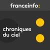 France Info podcast Chroniques du ciel avec Frédéric Béniada