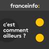 France Info podcast C'est comment ailleurs avec Gérald Roux