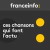 France Info podcast Ces chansons qui font l'actu avec Bertrand Dicale
