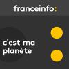 France Info podcast C'est ma planète avec Anne-Laure Barral
