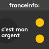 France Info podcast C'est mon argent avec Hélène Dupuy, Marie-Christine Sonkin et Anne-Sophie Vion