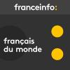 France Info podcast Français du monde avec Emmanuel Langlois