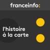 France Info podcast L'histoire à la carte avec Thierry Marx et Bernard Thomasson