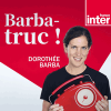 France Inter podcast Barbatruc avec Dorothée barba