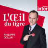 France Inter podcast L'Oeil Du Tigre avec Philippe Collin