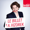 France Inter podcast Le billet d'Alex Vizorek avec Alex Vizorek