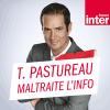 France Inter podcast Tanguy Pastureau maltraite l'info avec Tanguy Pastureau