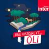 France Inter podcast Une histoire et Oli avec Alain Mabanckou, Claude Ponti, Delphine de Vigan, Guillaume Meurice, Tatiana de Rosnay