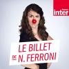 France Inter podcast Le billet de Nicole Ferroni avec Nicole Ferroni