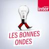 France Inter podcast Les Bonnes Ondes avec Sandrine Oudin